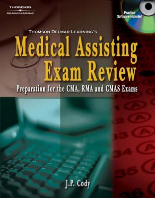 Thomson Delmar Learning's Medical Assisting Exam Review Preparation For The CMA, RMA, And CMAS Exams