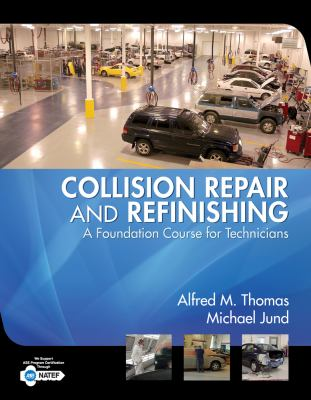 Collision Repair And Refinishing: A Foundation Course For Technicians