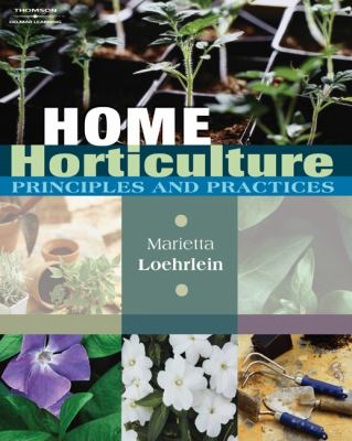 Home Horticulture Principles and Practices