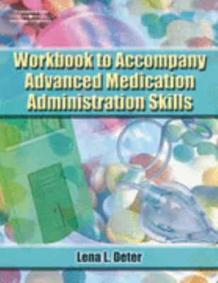 Advanced Medication Administration Skills-Workbook