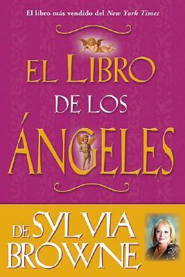Libro De Los Angeles De Sylvia Browne Sylvia Browne's Book of Angels