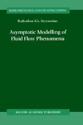 Asymptotic Modelling of Fluid Flow Phenomena