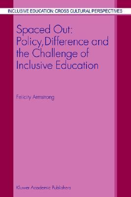 Spaced Out Policy, Difference and the Challenge of Inclusive Education