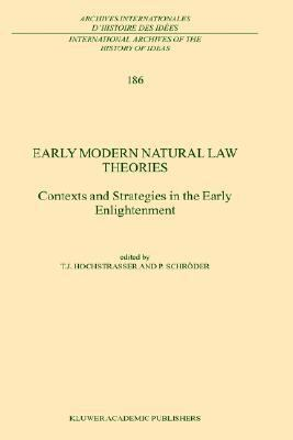 Early Modern Natural Law Theories Contexts and Strategies in Early Enlightenment