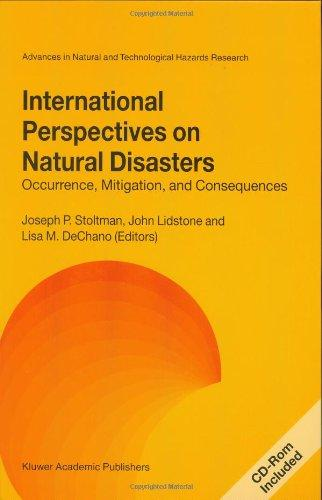 International Perspectives on Natural Disasters: Occurrence, Mitigation, and Consequences (Advances in Natural and Technological Hazards Research)