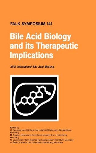 Bile Acid Biology and its Therapeutic Implications: Proceedings of the Falk Symposium 141 (XVIII Internationale Bile Acid Meeting) held in Stockholm, Sweden, June 18 - 19, 2004