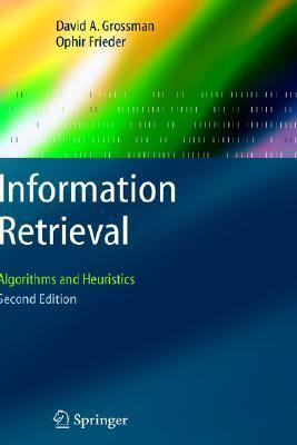 Information Retrieval Algorithms And Heuristics