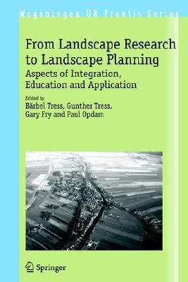 From Landscape Research to Landscape Planning Aspects of Integration, Education And Application
