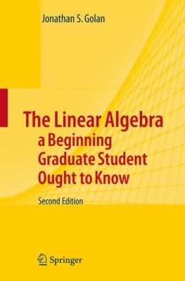 Linear Algebra a Beginning Graduate Student Ought to Know