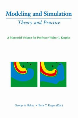 Modeling and Simulation Theory and Practice  A Memorial Volume for Professor Walter J. Karplus (1927-2001)
