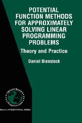 Potential Function Methods for Approximately Solving Linear Programming Problems Theory and Practice