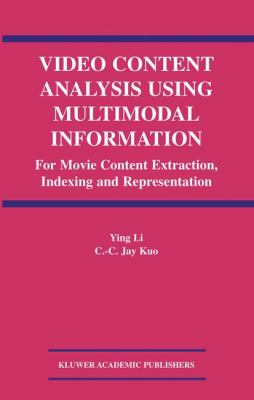 Video Content Analysis Using Multimodal Information For Movie Content Extraction, Indexing and Representation