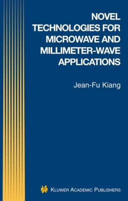 Novel Technologies for Microwave and Millimeter-Wave Applications