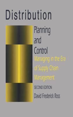 Distribution Planning and Control  Managing in the Era of Supply Chain Management