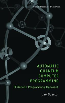 Automatic Quantum Computer Programming A Genetic Programming Approach