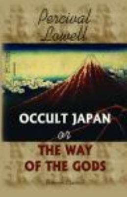 Occult Japan; or, The Way of the Gods