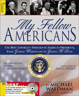 My Fellow Americans: The Most Important Speeches of America's Presidents, from George Washington  to George W. Bush (Book & CD)