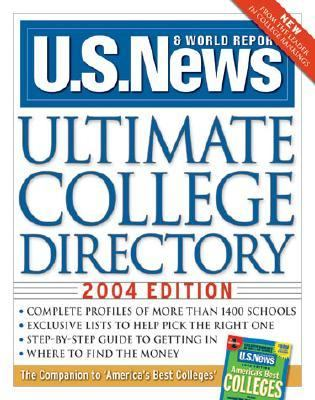 U.S. News Ultimate College Directory 2004