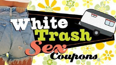 White Trash Sex Coupons