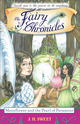 Moonflower and the Pearl of Paramour (The Fairy Chronicles Series)