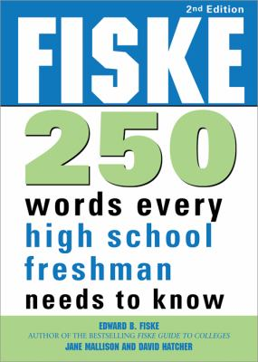 Fiske 250 Words Every High School Freshman Needs to Know, 2E