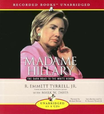 Madame Hillary:The Dark Road to the White House