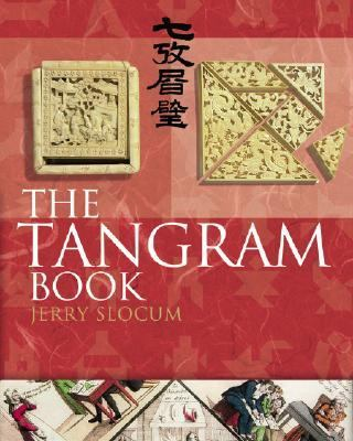 Tangram Book The Story of the Chinese Puzzle With over 2000 Puzzles to Solve