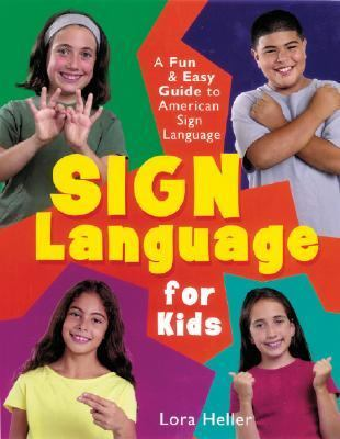 Sign Language for Kids A Fun & Easy Guide to American Sign Language