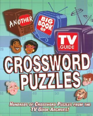 Another Big Book Of Tv Guide Crossword Puzzles Hundreds Of Crossword Puzzles From The Tv Guide Archives