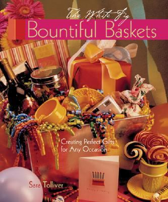Bountiful Baskets Creating Perfect Gifts for Any Occasion