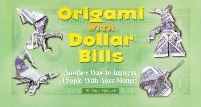Origami With Dollar Bills Another Way To Impress People With Your Money!