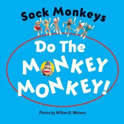 Sock Monkeys Do the Monkey Monkey!