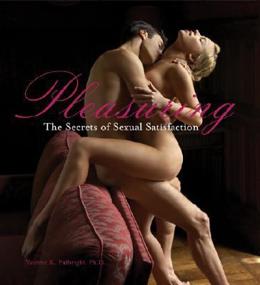 Pleasuring: The Secrets to Sexual Satisfaction