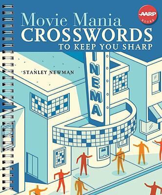 Movie Mania Crosswords to Keep You Sharp (AARP Books Series)