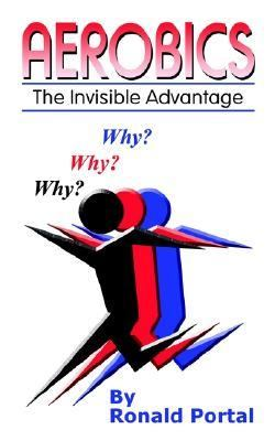Aerobics The Invisible Advantage