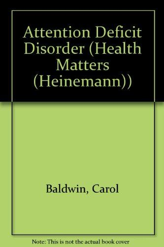 Attention Deficit Disorder (Health Matters (Heinemann))