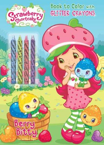 Strawberry Shortcake Berry Bitty Book to Color with Glitter Crayons (Strawberry Shortcake (Dalmatian Press))