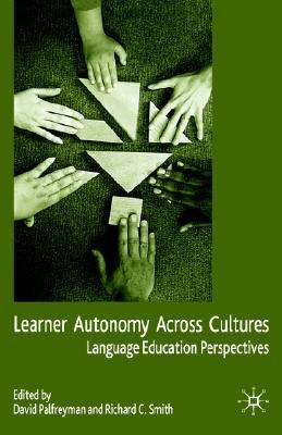 Learner Autonomy Across Cultures Language Education Perspectives