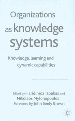Organizations As Knowledge Systems Knowledge, Learning, and Dynamic Capabilities