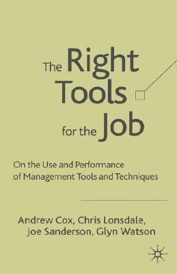 Right Tools For The Job On the Use and Performance of Management Tools and Techniques