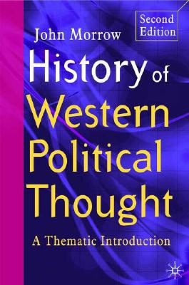 History of Western Political Thought A Thematic Introduction