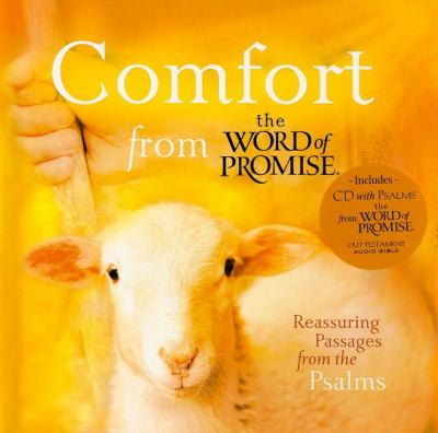 Comfort from The Word of Promise: Reassuring Passages from the Psalms