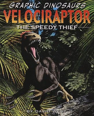 Velociraptor: The Speedy Thief (Graphic Dinosaurs)