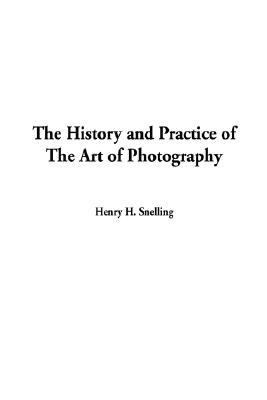 History and Practice of the Art of Photography, The