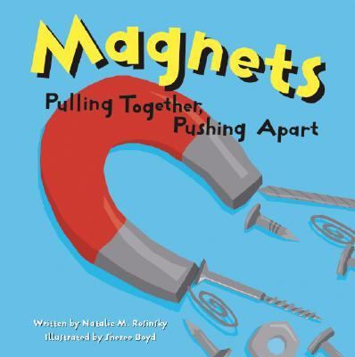 Magnets Pulling Together, Pushing Apart