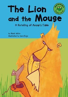 Lion and the Mouse A Retelling of Aesop's Fable