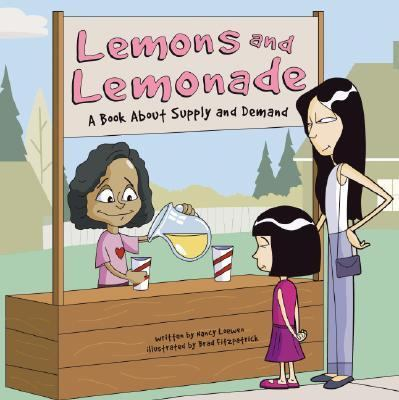 Lemons and Lemonade A Book about Supply and Demand