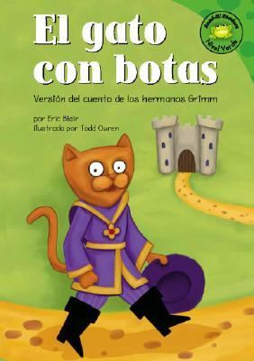 Gato Con Botas/ Puss in Boots Version Del Cuento De Los Hermanos Grimm /a Retelling of the Grimm's Fairy Tale