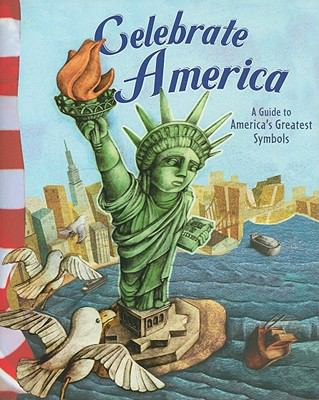 Celebrate America: A Picture Books of America's Greatest Symbols (American Symbols)
