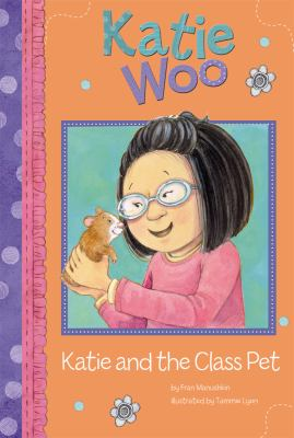 Katie and the Class Pet (Katie Woo)